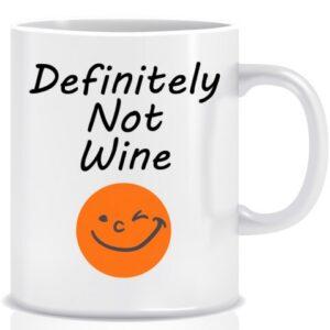 Novelty Mug Definitely not wine