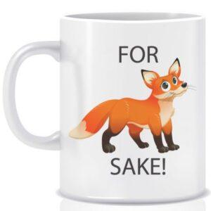 Novelty Mug For fox sake stop being an