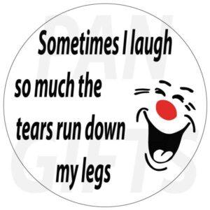 Novelty Fridge Magnet Sometimes I laugh so much