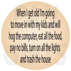 Novelty Fridge Magnet When I get old
