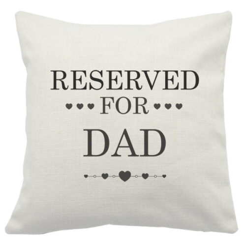 Novelty Cushion Cover Reserved For Dad