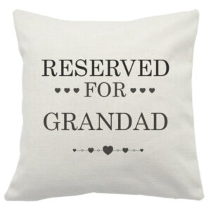 Novelty Cushion Cover Reserved For Grandad