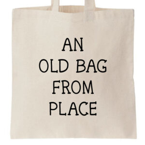 Novelty Tote Bag An Old Bag From