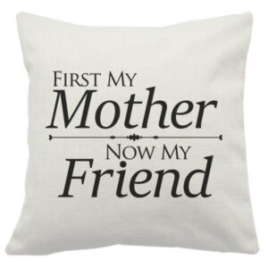 Mother Cushion Cover First My Mother