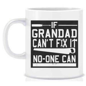 Novelty Mug If Grandad can't fix it