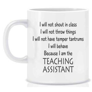 Novelty Teaching Assistant Mug I will not shout in class